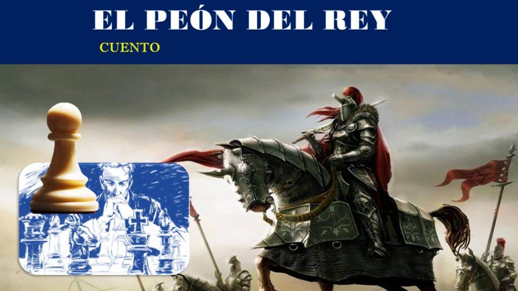 EL PEÓN DEL REY (Cuento)