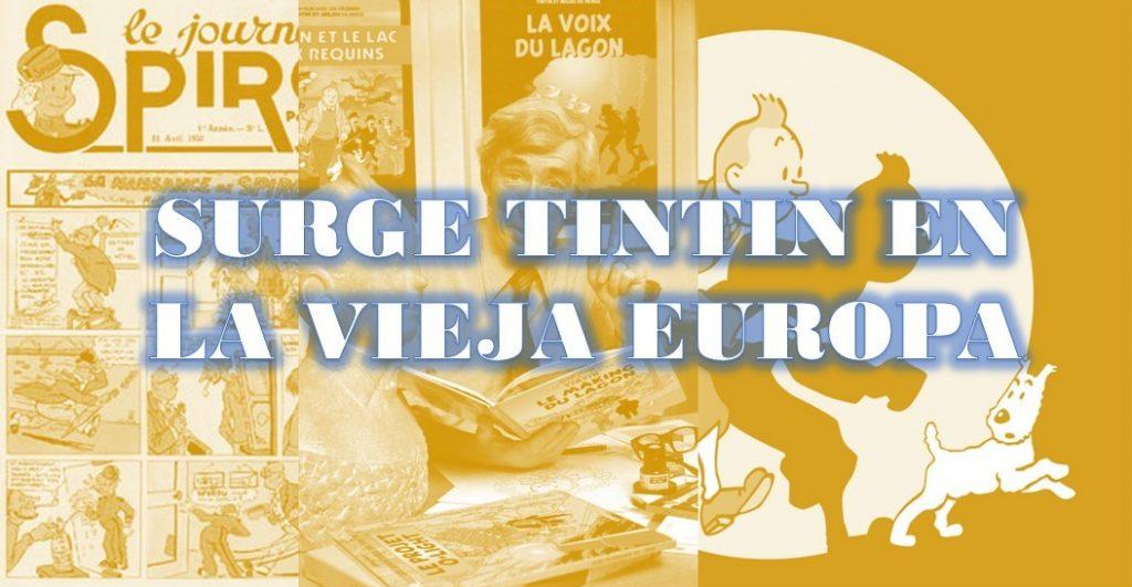 EL CÓMIC EN SUS ORÍGENES – SURGE TINTIN EN LA VIEJA EUROPA