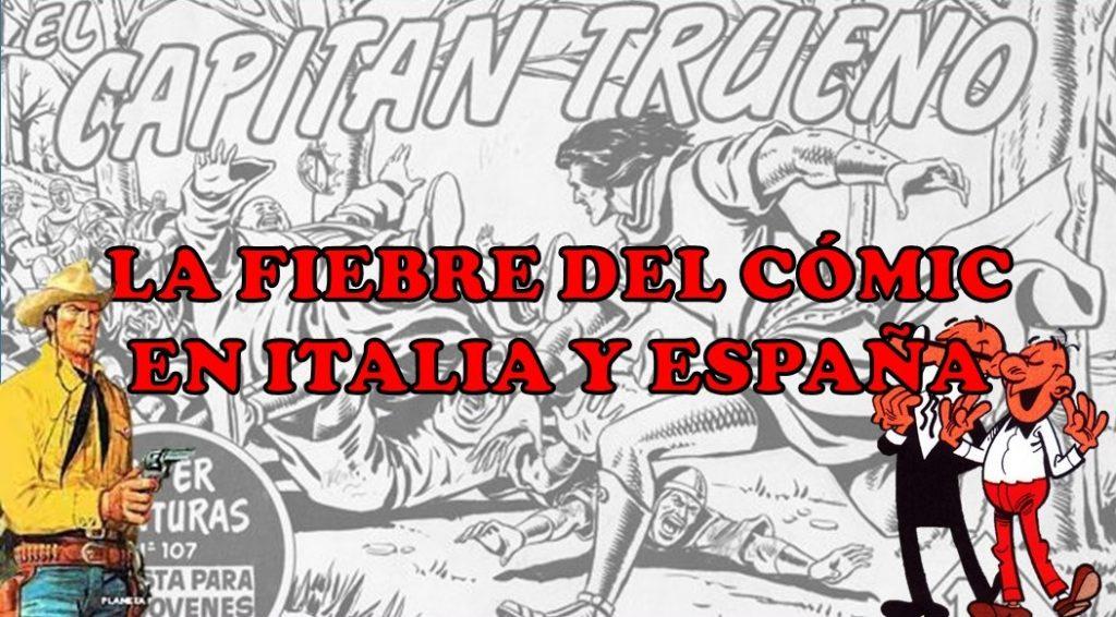 La fiebre del cómic en Italia y España